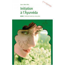 Initiation à l'Ayurvéda - Collection Guide du mieux être